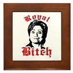 Royal Bitch / Anti-Hillary Framed Tile