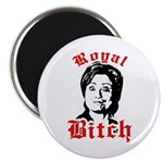 Royal Bitch / Anti-Hillary Magnet