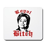 Royal Bitch / Anti-Hillary Mousepad