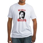 Royal Bitch / Anti-Hillary Fitted T-Shirt