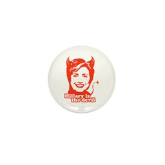 Hillary Clinton is the devil Mini Button (100 pack