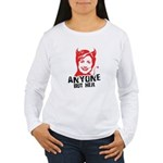 Anti-Hillary: Anyone but her Women's Long Sleeve T