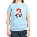 Anti-Hillary: Anyone but her Women's Light T-Shirt