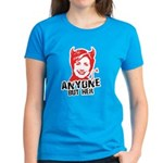 Anti-Hillary: Anyone but her Women's Dark T-Shirt
