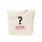 Anyone but Hillary Tote Bag