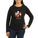 AntiHillary Women's Long Sleeve Dark T-Shirt