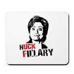 Anti-Hillary: Huck Fillary Mousepad