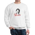 Anti-Hillary: Stop Hillary Sweatshirt