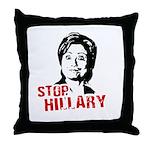 Anti-Hillary: Stop Hillary Throw Pillow