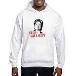 Anti-Hillary: Stop Hillary Hooded Sweatshirt