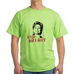 Anti-Hillary: Stop Hillary Green T-Shirt
