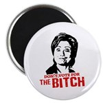 Don't vote for the bitch Magnet