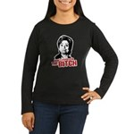 Don't vote for the bitch Women's Long Sleeve Dark