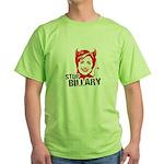 Anti-Hillary: Stop Billary Green T-Shirt