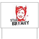 Anti-Hillary: Stop Billary Yard Sign