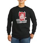 Anti-Hillary: Stop Billary Long Sleeve Dark T-Shir