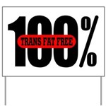100 Percent Trans Fat Free Yard Sign