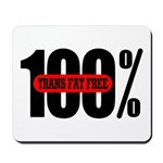 100 Percent Trans Fat Free Mousepad