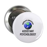 "World's Greatest ASSISTANT PSYCHOLOGIST 2.25"" Butt"