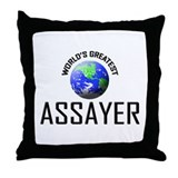 World's Greatest ASSAYER Throw Pillow