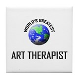 World's Greatest ART THERAPIST Tile Coaster