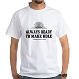Always Ready To Make Hole Shirt