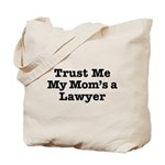 Trust Me My Mom's a Lawyer Tote Bag