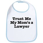 Trust Me My Mom's a Lawyer Bib