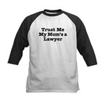 Trust Me My Mom's a Lawyer Kids Baseball Jersey