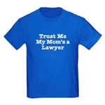 Trust Me My Mom's a Lawyer Kids Dark T-Shirt
