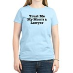 Trust Me My Mom's a Lawyer Women's Light T-Shirt