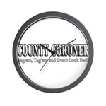 County Coroner Wall Clock
