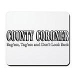 County Coroner Mousepad
