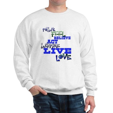 Think, Feel, Believe, Act, In Sweatshirt