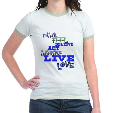 Think, Feel, Believe, Act, In Jr. Ringer T-Shirt