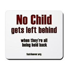No child gets left behind Mousepad