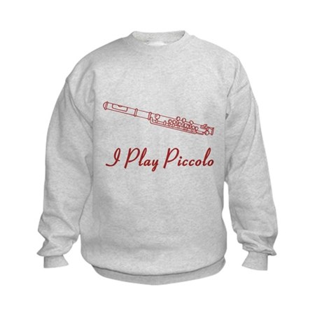 I Play Piccolo Kids Sweatshirt