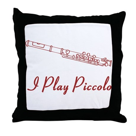 I Play Piccolo Throw Pillow