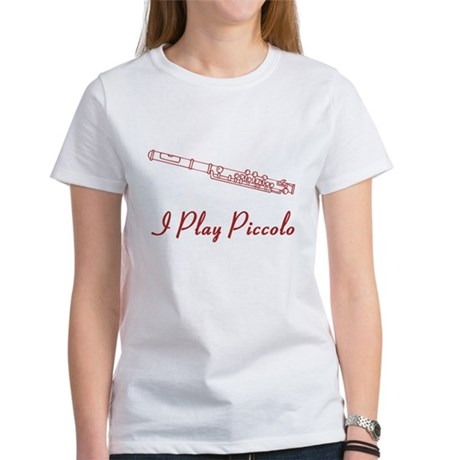 I Play Piccolo Women's T-Shirt