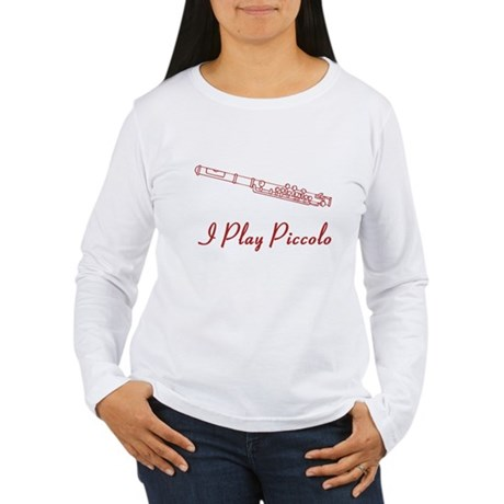 I Play Piccolo Women's Long Sleeve T-Shirt