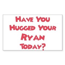 Have You Hugged Your Ryan? Rectangle Decal