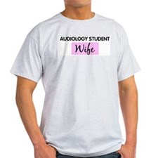 AUDIOLOGY STUDENT Wife T-Shirt
