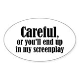Careful... screenplay - Oval Bumper Stickers