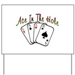 Ace Hole Yard Sign