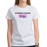 ECONOMICS TEACHER Wife Tee