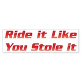 Ride It Bumper  Bumper Sticker