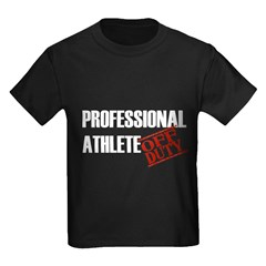 Off Duty Professional Athlete Kids Dark T-Shirt