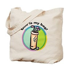 Golf is my Bag Tote Bag