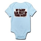 MY DADDY CAN BEAT UP YOUR DAD Infant Bodysuit