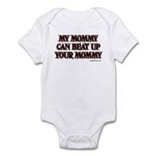 MY MOMMY CAN BEAT UP YOUR MOM Infant Bodysuit